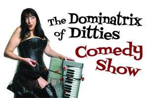 Dominatrix of Ditties Comedy Show